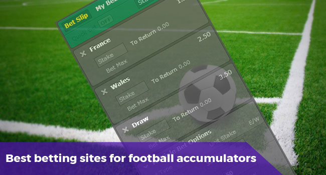 Best betting sites for football accumulators