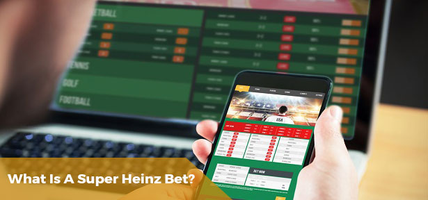 ​What Is A Super Heinz Bet?